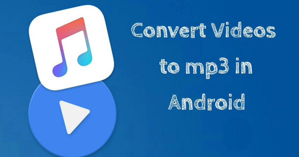 Simple Ways to Convert Videos to MP3 Files in PC & Android Devices
